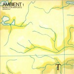 "Brian Eno – ""Ambient 1: Music For Airports"""